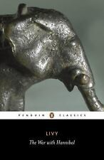 The War with Hannibal: The History of Rome from Its Foundation, Books XXI-XXX (P