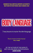 Body Language: 7 Easy Lessons to Master the Silent Language, James Borg