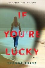 If You're Lucky by Yvonne Prinz (2015, Hardcover)