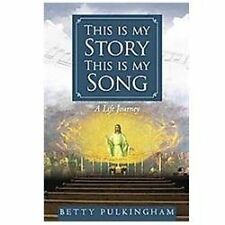 This Is My Story This Is My Song : A Life Journey by Betty Pulkingham (2011,...