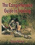 The Comprehensive Guide to Tracking: In-depth information on how to track animal