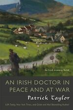 An Irish Doctor in Peace and at War: An Irish Country Novel (Irish Country...