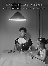Kitchen Table Series by Carrie Mae Weems (2016, Hardcover / Hardcover)