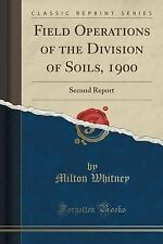 Field Operations of the Division of Soils 1900 : Second Report (Classic...