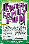 The Jewish Family Fun Book: Holiday Projects, Everyday Activities, and-ExLibrary