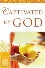 Women of the Word Bible Study: Captivated by God by Agnes Lawless and Eadie...