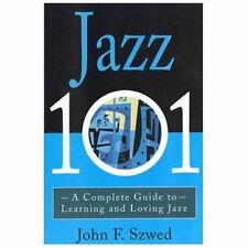 JAZZ 101: A COMPLETE GUIDE TO LEARNING AND LOVING JAZZ-ExLibrary