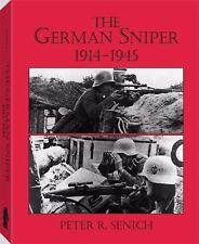 The German Sniper, 1914-1945 by Peter R. Senich (1982, Hardcover)