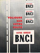 PUBLICITE ADVERTISING  1965    BNCI   banque toujours sur la route