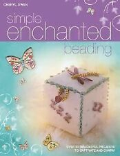 Cheryl Owen - Simply Enchanted Beading (2010) - Used - Trade Paper (Paperba