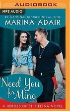Heroes of St. Helena: Need You for Mine by Marina Adair (2016, MP3 CD,...