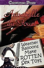 WEATHER BALLOONS MAKE ROTTEN SEX TOYS - NEW PAPERBACK BOOK