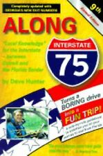 Along Interstate 75 Year 2001: The Local Knowledge Driving Guide for Interstate