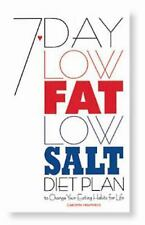 7 Day Low Fat Low Salt Diet Plan: To Change Your Eating Habits for Life