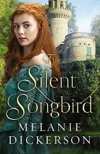 The Silent Songbird by Melanie Dickerson (2016, Hardcover)