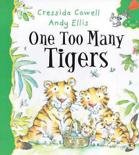 Cressida Cowell One Too Many Tigers (Hodder toddler) Very Good Book