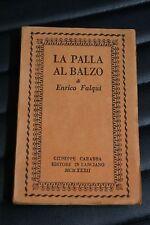 La palla al balzo - Enrico Falqui - Prima ed. Carabba 1932