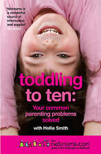 Toddling to Ten: Your Common Parenting Problems Solved - The Netmums Guide