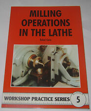 MILLING OPERATIONS IN THE LATHE -  WORKSHOP PRACTICE SERIES BOOK 5