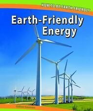 Earth-friendly Energy (How to Be Earth Friendly)