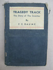 "Antique TRAGEDY TRACK""The story of the Granites,F.Baume,1933,Alice Springs,Gold."