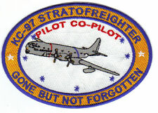 KC-97 STRATOFREIGHTER PATCH, PILOT-CO-PILOT, GONE BUT NOT FORGOTTEN         Y