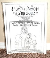 HATCH PATCH CREATIONS I AM THANKFUL FOR SAVIOR FAMILY HOME EVENING PACKET MORMON