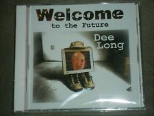Welcome to the Future * by Dee Long (CD, Jun-2006, Bullseye Records) sealed