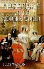 Aristocracy and the Modern World by Ellis Wasson (2006, Paperback, Annotated)