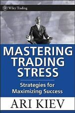 Mastering Trading Stress : Strategies for Maximizing Performance 330 by Ari…