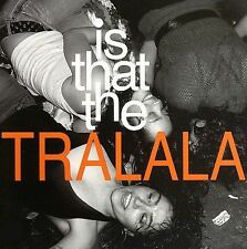 IS THAT THE TRALALA * (NEW CD)