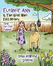 Eleanor Ann and the Goat Who Eats Money : (Now, Isn't That Funny?) by Debbi...