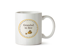 Grandad to be Mug New Baby Shower Ceramic Gift 10oz Coffee Cup Bumble Bee Design