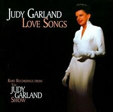 Love Songs: Rare Recordings from the Judy Garland Show by Judy Garland *New CD*