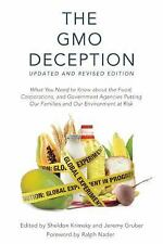 The GMO Deception : What You Need to Know about the Food, Corporations, and...