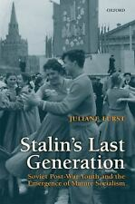 Stalin's Last Generation : Soviet Post-War Youth and the Emergence of Mature...