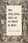 The King James Bible and the World It Made by David L. Jeffrey(2011, Paperback)