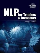 NLP for Traders and Investors: Personal Strategies to Give You the Edge Over Tho