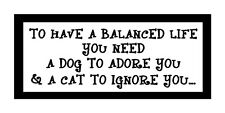 To Have A Balanced Life.. Fun Unique Cat & Dog Magnet for Fridge or Car...New!!!