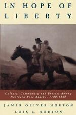 In Hope of Liberty: Culture, Community and Protest among Northern Free Blacks,