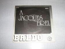 BALDO 45 TOURS BELGIQUE A JACQUES BREL