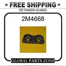 2M4668 - RETAINER-GUARD 2974867 for Caterpillar (CAT)
