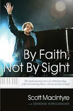 By Faith, Not By Sight / Scott Macintyre - Hardcover with Dust Jacket