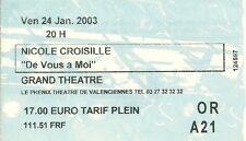 RARE / TICKET BILLET CONCERT - NICOLE CROISILLE LIVE A VALENCIENNES FRANCE 2003