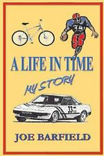 A Life in Time, My Story by Joe Barfield (2013, Paperback)