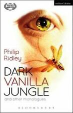 Modern Plays: Dark Vanilla Jungle and Other Monologues by Philip Ridley...