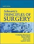Schwartz's Principles Of Surgery by F Brunicardi