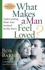 What Makes a Man Feel Loved? : Understanding What Your Husband Really Wants by …