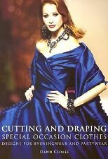 Cutting and Draping Special Occasion Clothes: Designs For Eveningwear -ExLibrary