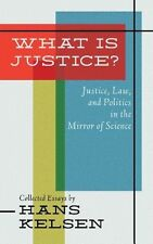 What Is Justice? Justice, Law and Politics in the Mirror of Science :...